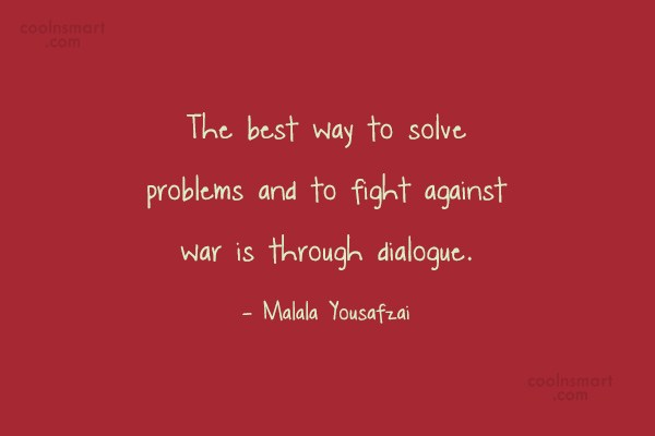 War Quote: The best way to solve problems and...