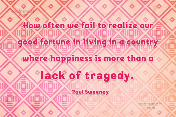 America Quote: How often we fail to realize our...