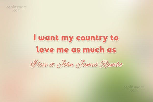 America Quote: I want my country to love me...