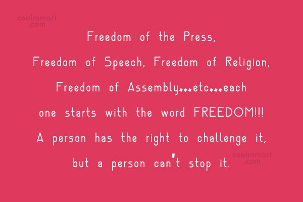 Freedom Quote: Freedom of the Press, Freedom of Speech,...