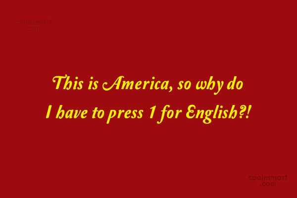 America Quote: This is America, so why do I...