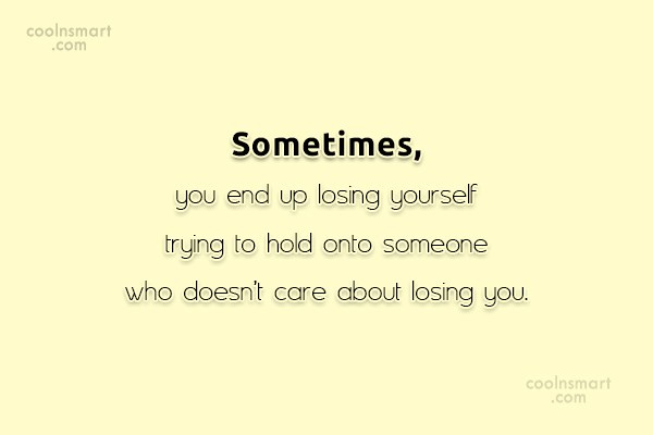 Care Quote: Sometimes it seems like the more you...