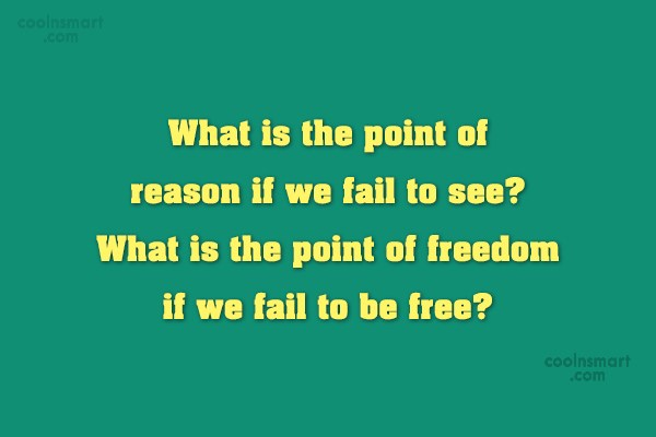 Freedom Quote: What is the point of reason if...