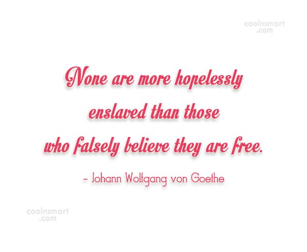 Freedom Quote: None are more hopelessly enslaved than those...