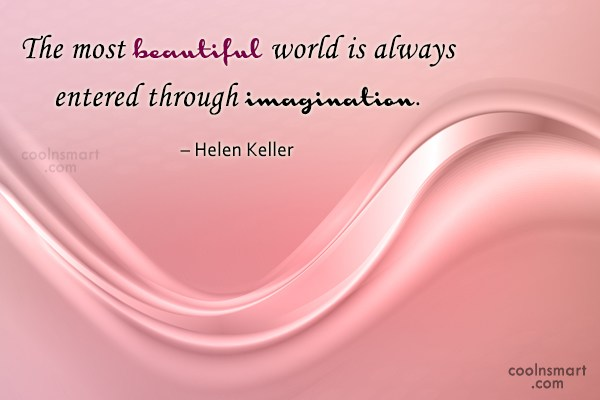 Imagination Quote: The most beautiful world is always entered...