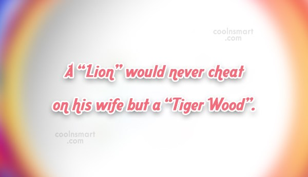 "Funny Golf Quotes Quote: A ""Lion"" would never cheat on his..."