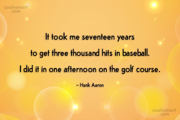 Baseball Quote: It took me seventeen years to get...