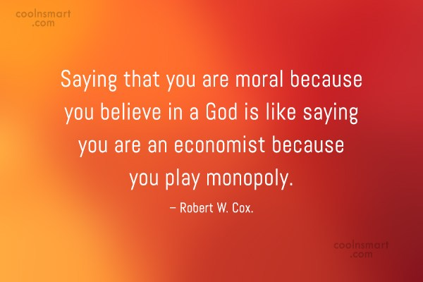 Morality Quote: Saying that you are moral because you...
