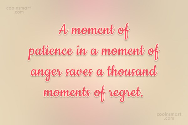 Anger Quote: A moment of patience in a moment...