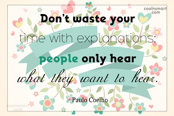 Quote: Don't waste your time with explanations: people...