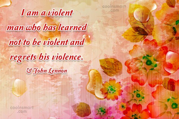 Quote: I am a violent man who has...
