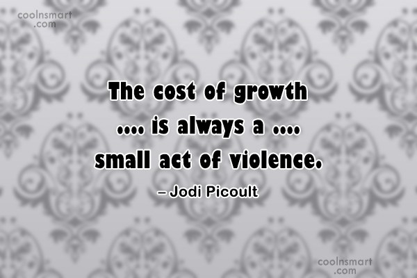 Quote: The cost of growth is always a...