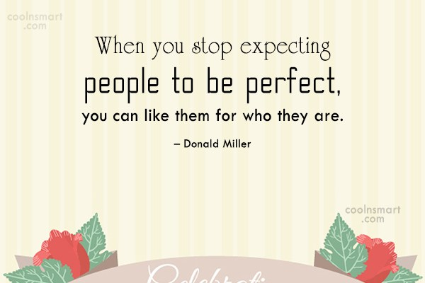 Relationship Quote: When you stop expecting people to be...