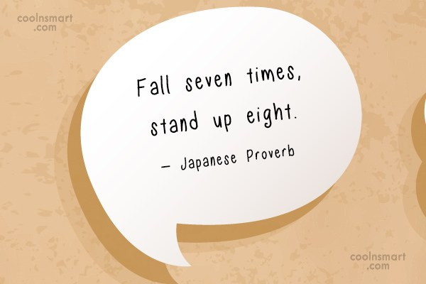 Inspirational Quote: Fall seven times, stand up eight. –...