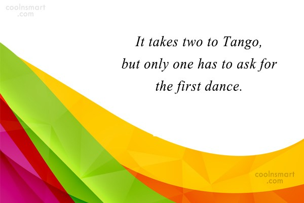 Failure Quote: It takes two to Tango, but only...