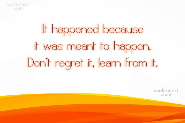 Failure Quote: It happened because it was meant to...