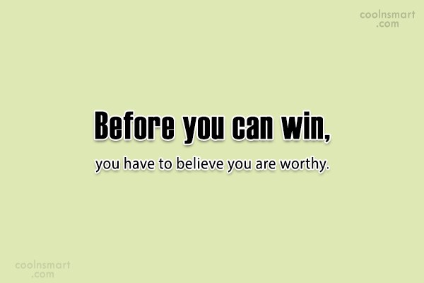 Failure Quote: Before you can win, you have to...