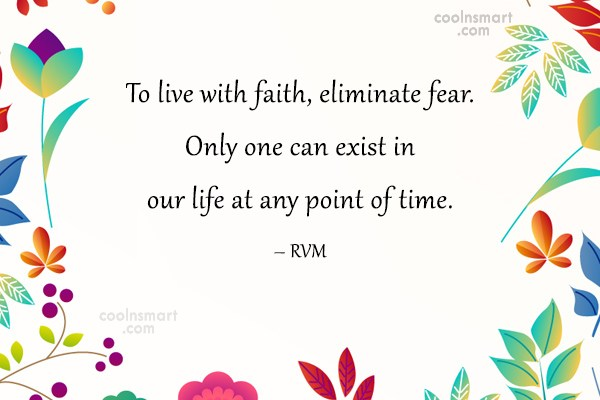 Faith Quote: Fear and faith are the same thing,...