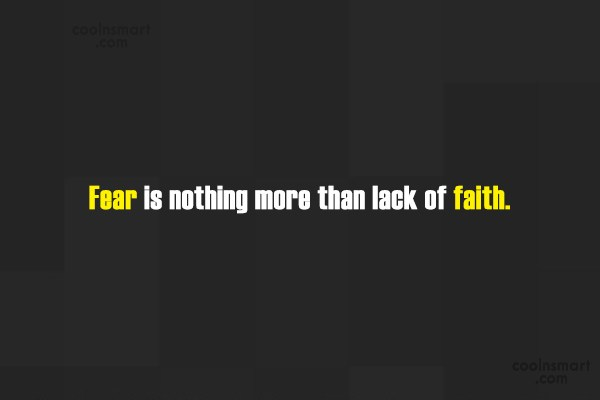 Quote: Fear is nothing more than lack of...