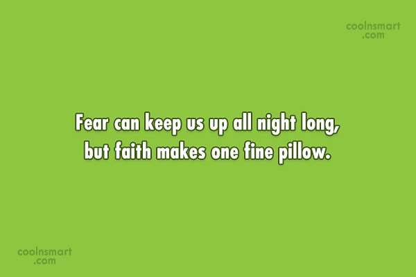 Fear Quote: Fear can keep us up all night...