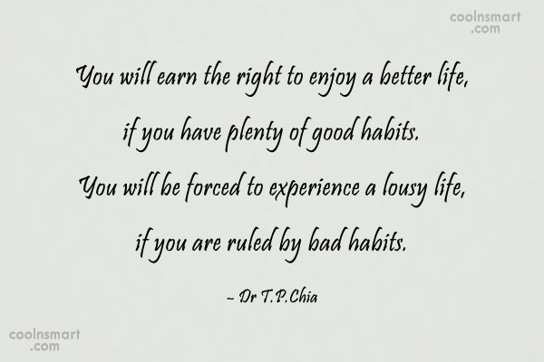 Habits Quote: You will earn the right to enjoy...