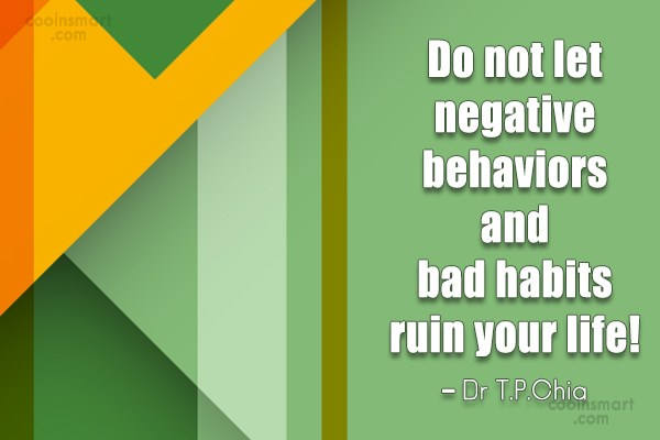 Habits Quote: Do not let negative behaviors and bad...