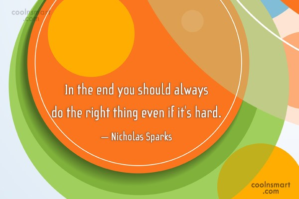 Integrity Quote: In the end you should always do...