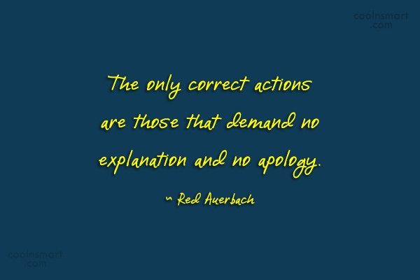Quote: The only correct actions are those that...