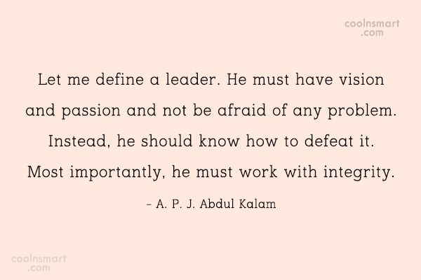 Integrity Quote: Let me define a leader. He must...