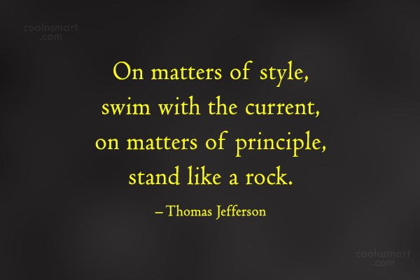 Character Quote: On matters of style, swim with the...