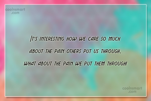 Pain Quote: It's interesting how we care so much...