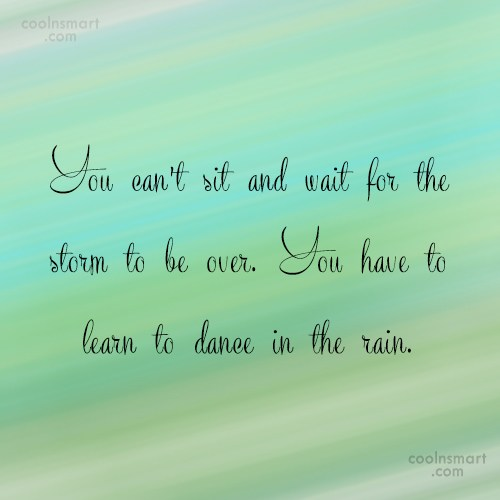 Adversity Quote: You can't sit and wait for the...