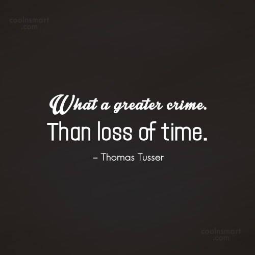 Crime Quote: What a greater crime. Than loss of...