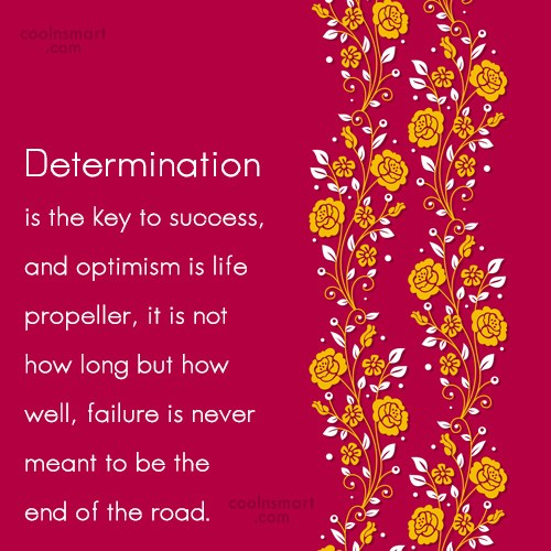 Determination Quote: Determination is the key to success, and...