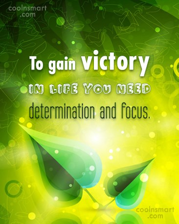 Determination Quote: To gain victory in life you need...