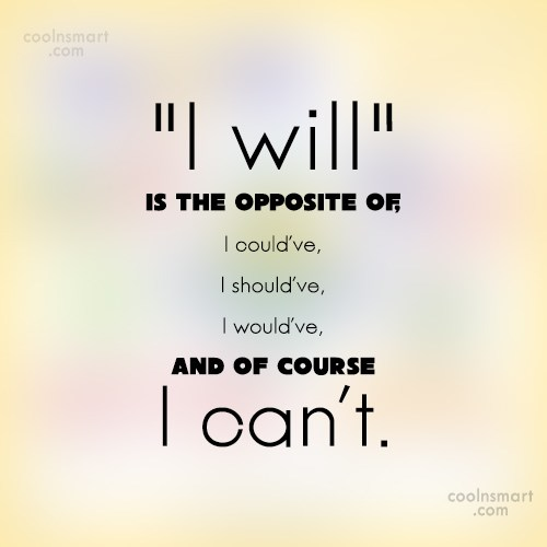 """Determination Quote: """"I will"""" is the opposite of, I..."""