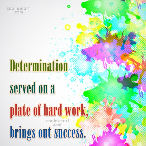 Determination Quote: Determination served on a plate of hard...