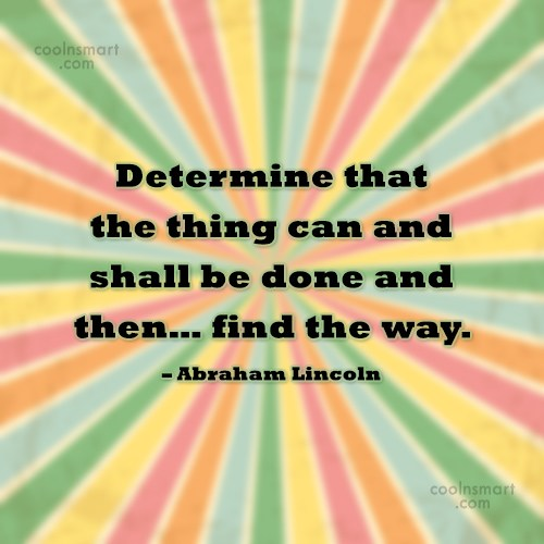 Quote: Determine that the thing can and shall...