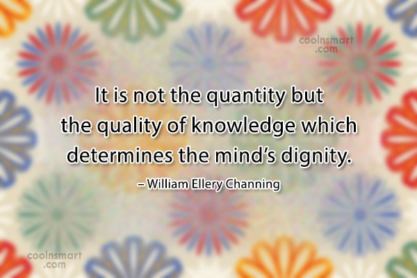 Dignity Quote: It is not the quantity but the...