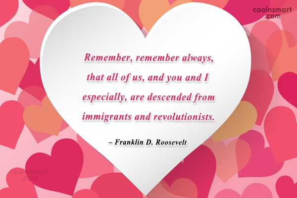 History Quote: Remember, remember always, that all of us,...