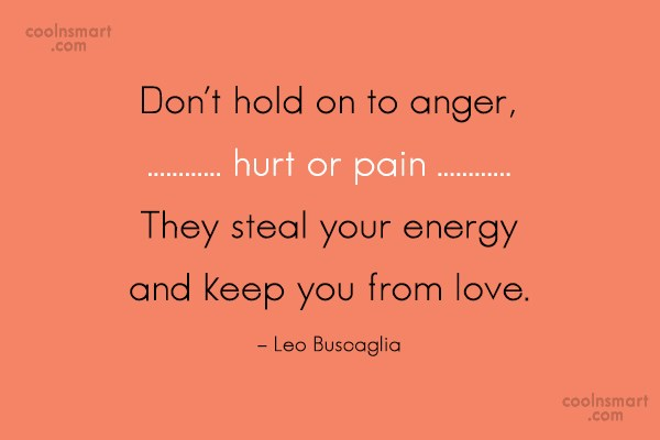Emotion Quote: Don't hold on to anger, hurt or...