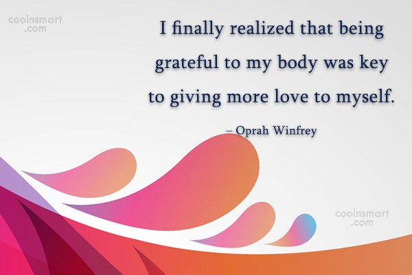 Self Help Quote: I finally realized that being grateful to...