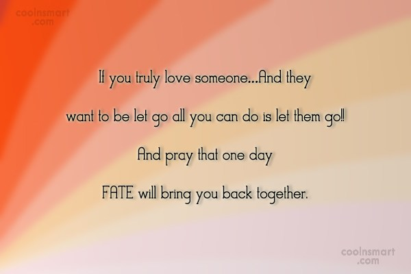 Fate Quote: If you truly love someone…And they want...