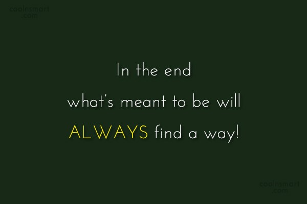 Fate Quote: In the end what's meant to be...