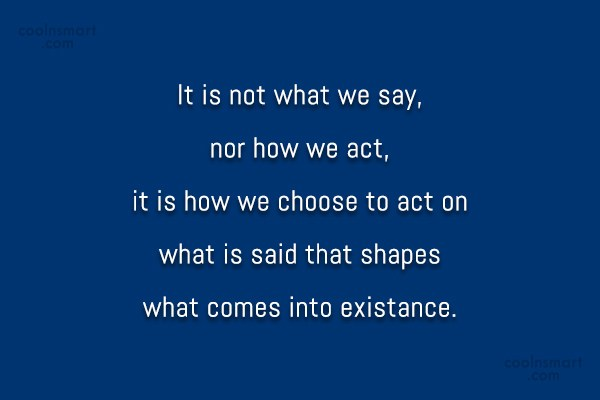 Fate Quote: It is not what we say, nor...
