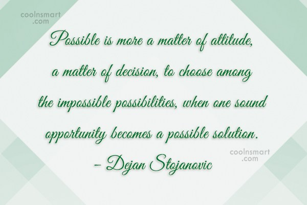 Quote: Possible is more a matter of attitude,...