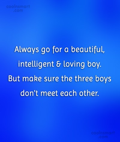 Funny Men Quotes Quote: Always go for a beautiful, intelligent &...
