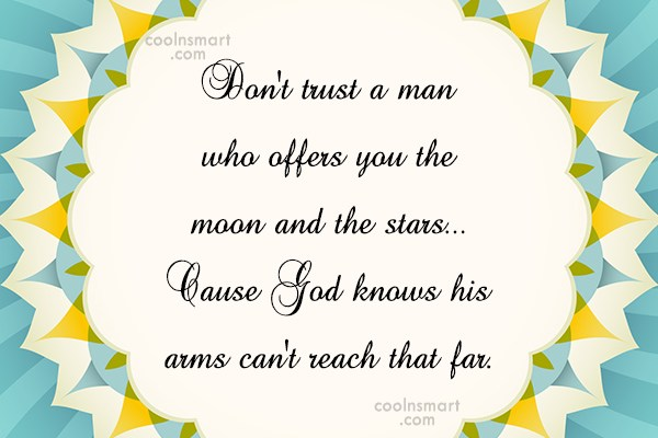 Funny Men Quotes Quote: Don't trust a man who offers you...