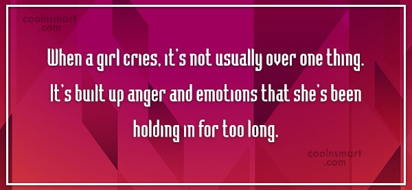 Girly Quote: When a girl cries, it's not usually...