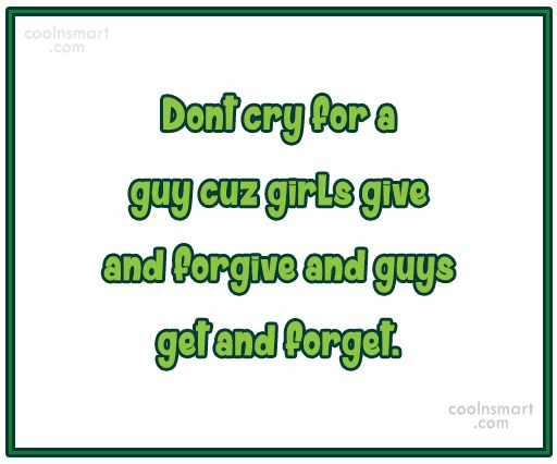 Girly Quote: Dont cry for a guy cuz girls...